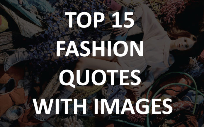Top 15 Fashion Quotes With Images